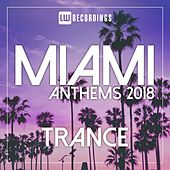 Miami 2018 Anthems Trance - EP by Various Artists