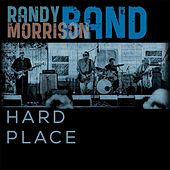 Hard Place by Randy Morrison Band