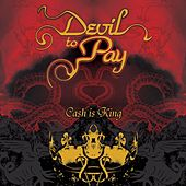 Cash Is King de Devil to Pay