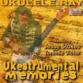 Ukestrumental Memories by Ukulele Ray