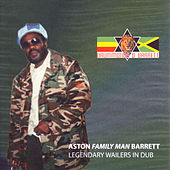 Legendary Wailers In Dub von Aston Barrett