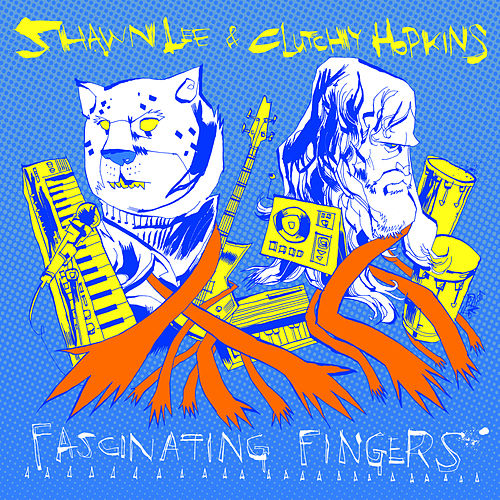 Fascinating Fingers by Clutchy Hopkins