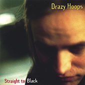 Straight to Black by Drazy Hoops