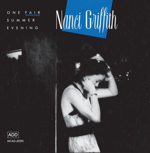 One Fair Summer Evening by Nanci Griffith
