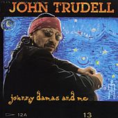 Johnny Damas And Me de John Trudell