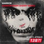 Warrior (Mark Sherry Remix) by Warrior