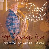 A Sweet Love: Tribute to Anita Baker by Dante Lewis