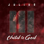 Child of God by Julius