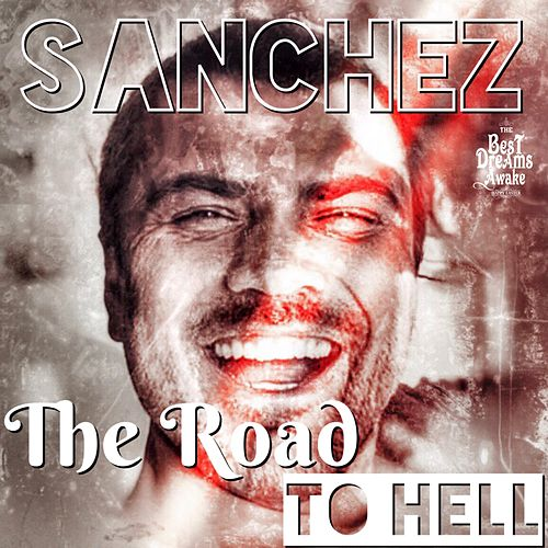 The Road to Hell by Sanchez