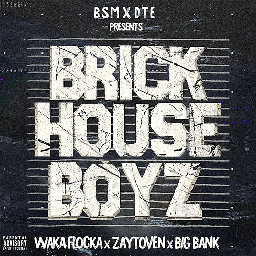 The Brick House Boyz by Waka Flocka, Zaytoven & Big Bank