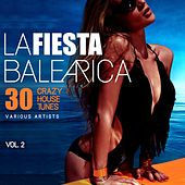 La Fiesta Balearica (30 Crazy House Tunes), Vol. 2 de Various Artists