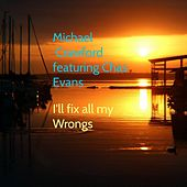 I'll Fix All My Wrongs (feat. Chas Evans) by Michael Crawford