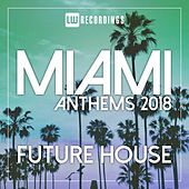 Miami 2018 Anthems Future House - EP by Various Artists