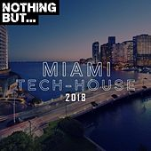 Nothing But... Miami Tech House 2018 - EP de Various Artists