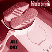 All Day de Fritador de Tênis