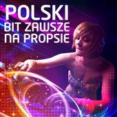 Polski bit zawsze na propsie (Remixes) by Various Artists