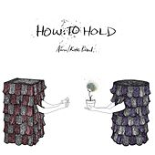 How to Hold by AnnaA