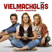 Vielmachglas (Original Motion Picture Soundtrack) von Various Artists