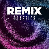 Remix Classics von Various Artists