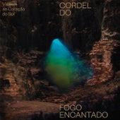 Viagem ao Coração do Sol by Cordel do Fogo Encantado