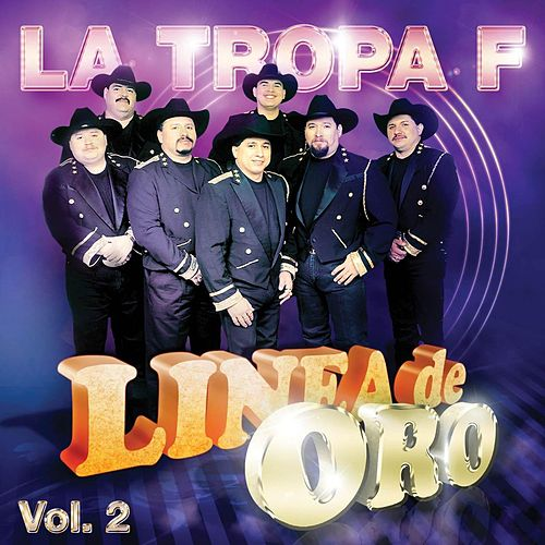 Linea De Oro Vol. 2 by La Tropa F