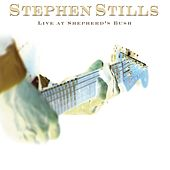 Live At Shepherd's Bush de Stephen Stills