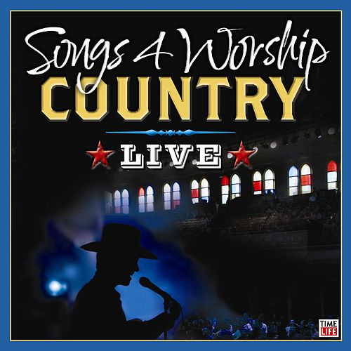 Songs 4 Worship Country Live by Various Artists