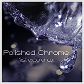 First Experience de Polished Chrome