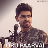 Oru Paarvai (Penne Song) by Joshua Aaron