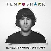 Remixes and Rarities by Temposhark