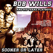 Sooner or Later by Bob Wills & His Texas Playboys