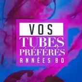 Vos tubes préférés : Années 80 by Various Artists