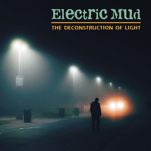 The Deconstruction of Light von Electric Mud