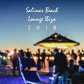 Salinas Beach Lounge Ibiza 2018 by Various Artists