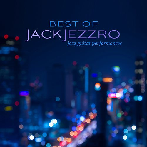 Best of Jack Jezzro: Jazz Guitar Performances by Jack Jezzro