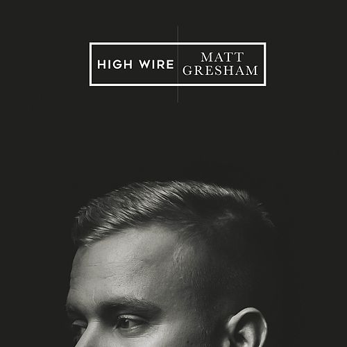 Highwire by Matt Gresham