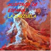Suspiros de España (La Zarzuela) by Chamber Orchestra