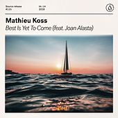 Best Is Yet To Come (feat. Joan Alasta) di Mathieu Koss