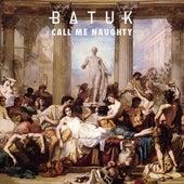 Call Me Naughty de Batuk