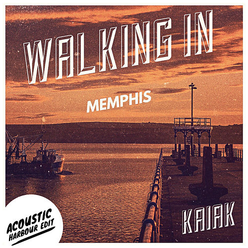 Walking In Memphis (Acoustic Harbour Edit) by Kaiak