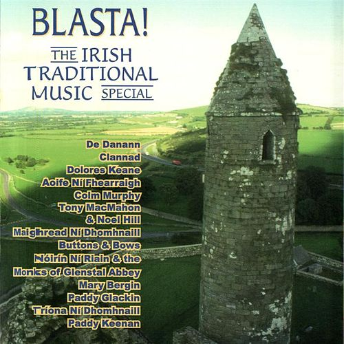 Blasta! The Irish Traditional Music Special by Various Artists