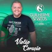 Um Violão e um Coração de Guilherme Santos