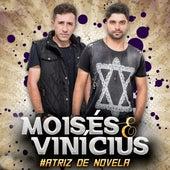 Atriz De Novela von Moisés & Vinícius