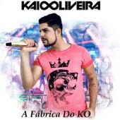 A Fábrica do Ko von Kaio Oliveira
