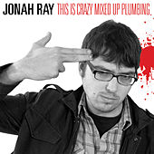 This is Crazy Mixed up Plumbing by Jonah Ray
