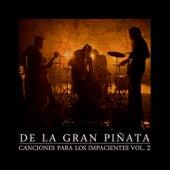 Canciones para los Impacientes, Vol. 2 de De La Gran Piñata
