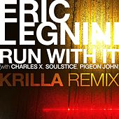 Run with It (Krilla Remix) by Eric Legnini