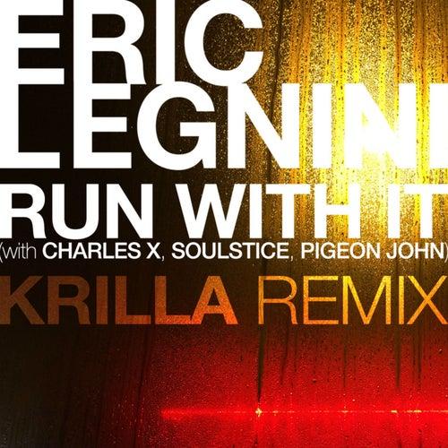 Run with It (Krilla Remix) by Eric Legnini