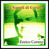 La Napoli di Caruso von Enrico Caruso