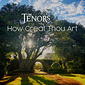 How Great Thou Art by The Tenors